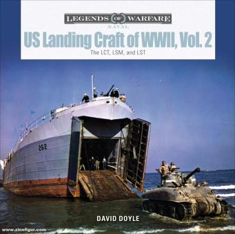 Doyle, David: US Landing Craft of World War II. Band 2: The LCT, LSM, and LST