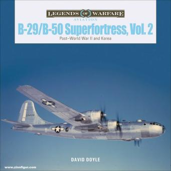 Doyle, David: B-29/B-50  Superfortress. Band 2: Post-World War II and Korea