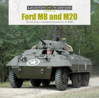 Doyle, David: Ford M8 and M20. The Us Army's Standard Armored Car of WWII