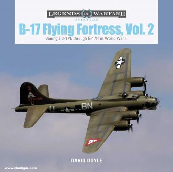 Doyle, David: B-17 Flying Fortress. Band 2: Boeing's B-17E through B-17H in World War II