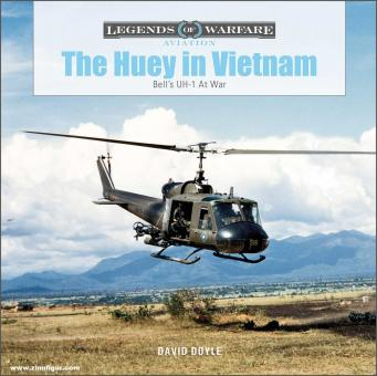 Doyle, David: The Huey in Vietnam. Bell's UH-1 at War