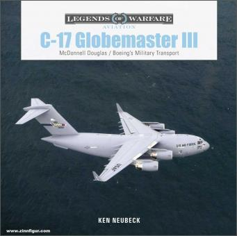 Neubeck, Ken: C-17 Globemaster II. McDonnell Douglas / Boeing's Military Transport