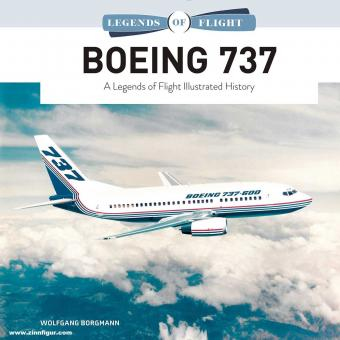 Borgmann, Wolfgang: Boeing 737. A Legends of Flight Illustrated History