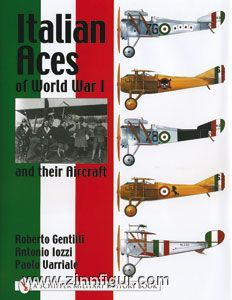 Gentilli, R./Iozzi, A./Varriale, P.: Italian Aces of World War I and their Aircraft