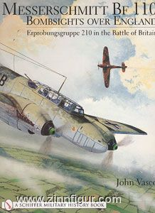 Vasco, J.: Messerschmitt Bf 110. Bombsights Over England. Erprobungsgruppe 210 in the Battle of Britain