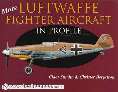 Sundin, C./Bergstrom, C.: More Luftwaffe Fighter Aircraft in Profile