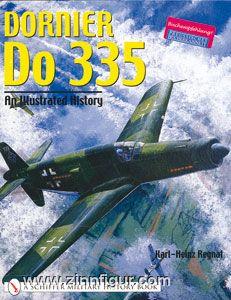 Regnat, K.-H.: Dornier Do 335. An Illustrated History