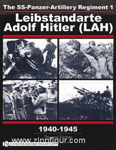 Fischer, T.: The SS-Panzer-Artillery-Regiment 1 Leibstandarte Adolf Hitler (LAH) 1940-1945
