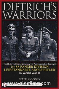 Mooney, P.: Dietrich's Warriors. 1st SS Panzer Division Leibstandarte Adolf Hitler in World War II