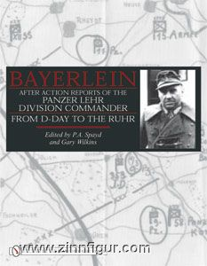 Spayed, P. A./Wilkins, G. (Hrsg.): Bayerlein: After Action Reports of the Panzer Lehr Division Commander from D-Day to the Ruhr