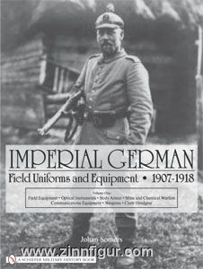 Somers, J.: Imperial German Field Uniforms and Equipment 1907-1918. Band 1