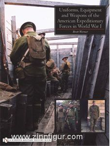 Werner, B.: Uniforms, Equipment and Weapons of the American Expeditionary Forces in World War I