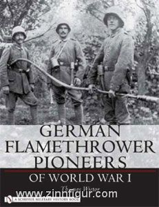 Wictor, T.: German Flamethrower Pioneers of World War I