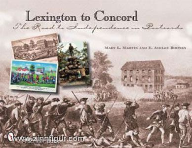 Martin, M. L./Rooney, E. A.: Lexington to Concord. The Road to Independence in Postcards
