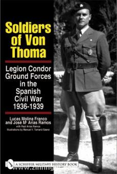Franco, L. M./Ramos, J. M. A.: Soldiers of von Thoma. Legion Condor Ground Forces in the Spanish Civil War