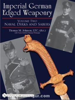 Johnson, T. M.: Imperial German Edged Weaponry. Band 2: Naval Dirks and Sabres