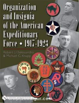 Dalessandro, R. J./Knapp, M. G.: Organization and Insignia of the American Expeditionary Force - 1917-1923