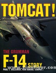 Gillcrist, P. T.: Tomcat! The Grumman F-14 Story