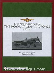 Coil, S. A./Zavattini, R.: Regia Aeronautica Italiana. The Royal Italian Air Force 1923-1945