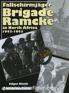Alcidi, E.: Fallschirmjäger Brigade Ramcke in North Africa 1942-1943