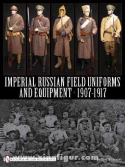 Somers, J.: Imperial Russian Field Uniforms and Equipment 1907-1917