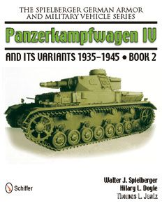 Spielberger, W. J./Doyle, H. L./Jentz, T. L.: Panzerkampfwagen IV and its Variants 1935-1945. Band 2