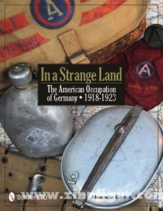 Barnes, A.: In a Strange Land. The American Occupation of Germany - 1918-1923