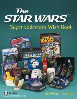 Carlton, G. T.: The Star Wars Super Collector's Wish Book