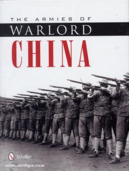 Jowett, P.: The Armies of Warlord China 1911-1928