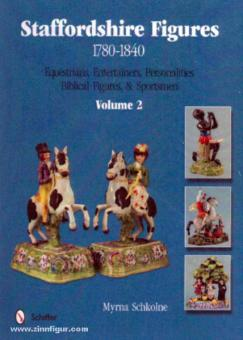 Schkolne, M.: Staffordshire Figures 1780-1840. Band 2: Equestrians, Entertainers , Personalities, Biblical Figures & Sportsmen