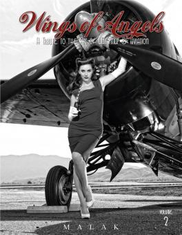 Malak, M.: Wings of Angels. A Tribute to the Art of World War II Pinup & Aviation. Band 2