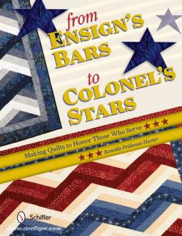 Peldunas-Harter, R.: From Ensign's Bars to Colonel's Stars. Making Quilts to Honor Those Who Serve