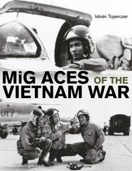 Toperczer, I.: MiG Aces of the Vietnam War