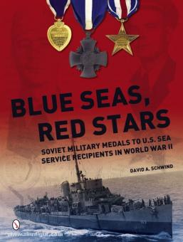 Schwind, D. A.: Blue Seas, Red Stars. Soviet Military Medals to U.S. Sea Service Recipients in World War II