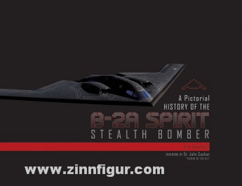 Goodall, J.: A Pictorial History of the B-2A Spirit Stealth Bomber
