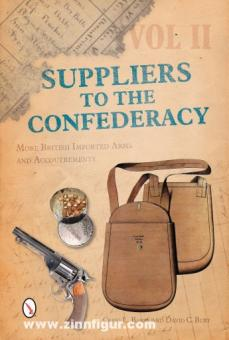 Barry, C.L./Burt, D.C.: Suppliers to the Confederacy. Band 2: More British Imported Arms and Accoutrements