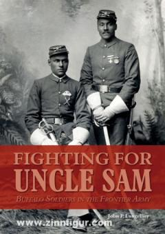 Langellier, J.P.: Fighting for Uncle Sam. Buffalo Soldiers in the Frontier Army