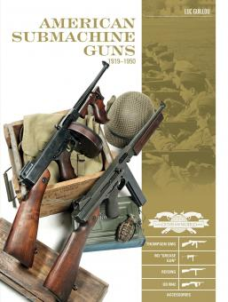 """Guillou, Luc: American Submachine Guns 1919-1950. Thompson SMG, M3 """"Grease Gun"""", Reising, UD M42, and Accessories"""