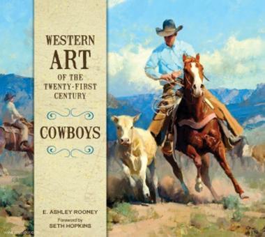 Rooney, E. Ashley: Western Art of the Twenty-first Century. Band 1: Cowboys