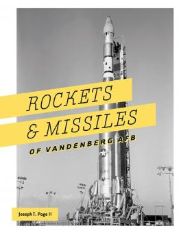 Page II., Joseph T.: Rockets and Missiles of Vandenburg AFB