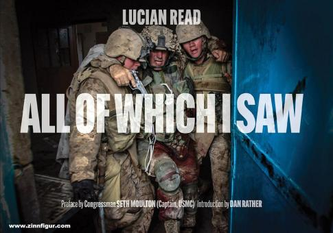 Read, Lucien: All of Which I Saw. With the US Marine Corps in Iraq