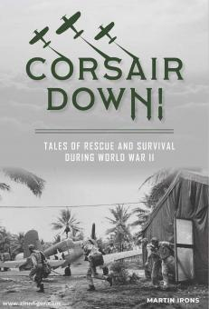 Irons, Martin: Corsair down! Tales of Rescue and Survival During World War II