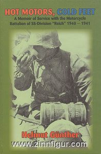 """Günther, H.: Hot Motors, Cold Feet. A Memoir of Service with the Motorcycle Battalion of SS-Division """"Reich"""" 1940-1941"""