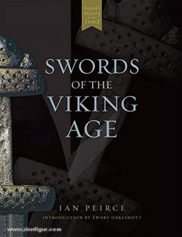 Peirce, I./Okakeshott, E.: Swords of the Viking Age