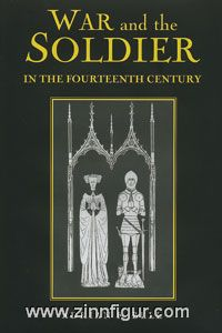 Bell, A. R.: War and the Soldier on the Fourteenth Century