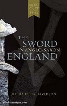 Davidson, H. E.: The Sword in anglo-saxon England. Its Archaeology and Literature