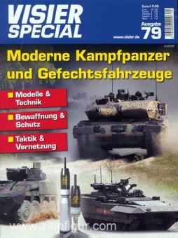 Visier-Special Nr. 79: Moderne Kampfpanzer und Gefechtsfahrzeuge. Modelle & Technik - Bewaffnung und Schutz - Taktik & Vernetzung