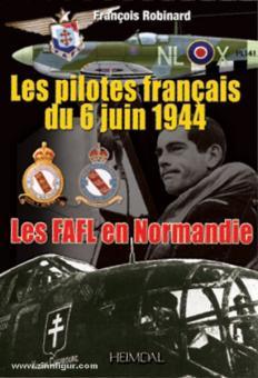Robinard, F.: Les pilotes francaise du 6 juin 1944. Les FAFL en Normandie