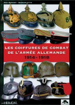 Montfort, E./Vitte, B.: Les Coiffures de combat de l'Armée allemande 1914-1918