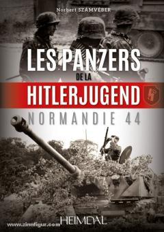 Szamveber, N.: Les Panzers de la Hitlerjugend. Normandie 44
